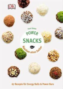 Power-Snacks-Naschen-ohne-Zucker-67-Rezepte-fuer-Energy-Balls-amp-Power-Bars-Fe