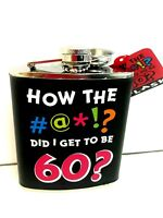 Stainless Steel Novelty Flask 7 Fl Oz how The ? Did I Get To Be 60?