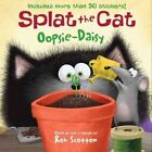 Splat the Cat: Oopsie-Daisy by Rob Scotton (Book, 2014)