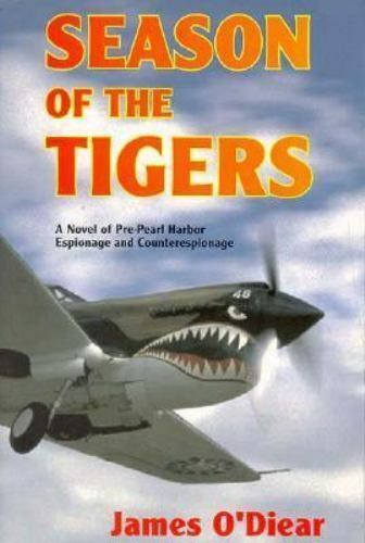 Season of the Tigers : A Novel of Pre-Pearl Harbor Espionage and...