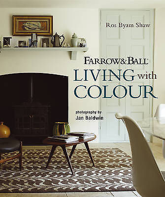 Farrow and Ball Living with Colour by Ros Byam Shaw (Hardback, 2010)