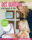 Get Quilting with Angela & Cloe: 14 Projects for Kids to Sew by Angela Walters, Cloe Walters (Paperback, 2015)