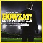 Howzat Kerry Packer's War Music From The Hit Series CD