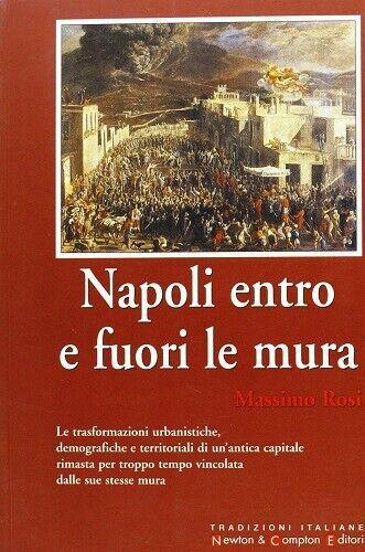 Massimo Rosi - Napoli entro e fuori le mura [9788882898243] A1