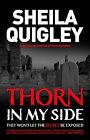 Thorn in My Side by Sheila Quigley (Hardback, 2010)