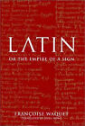 Latin: Or the Empire of a Sign by Francois Waquet (Paperback, 2002)