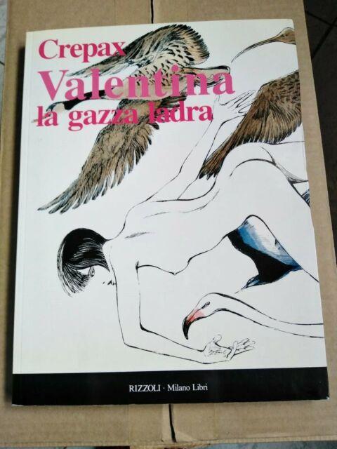 Guido Crepax - VALENTINA LA GAZZA LADRA.Prefazione di Giorgio Manganelli.- 1992