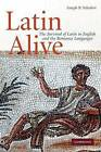 Latin Alive: The Survival of Latin in English and the Romance Languages by Joseph B. Solodow (Paperback, 2010)