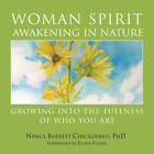 Woman Spirit Awakening in Nature: Growing into the Fullness of Who You are by Nancy Barrett Chickerneo (Paperback, 2008)
