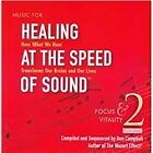 Music for Healing at the Speed of Sound, Vol. 2: Focus & Vitality (2011)