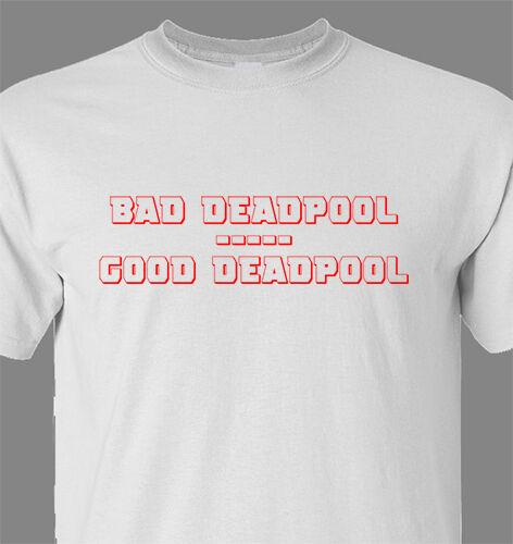 T SHIRT BAD GOOD DEADPOOL DEAD POOL SUPER HERO MARVEL COMIC BOOK INSPIRED WHITE