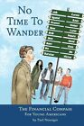 No Time to Wander: The Financial Compass for Young Americans by Paul Nourigat (Paperback / softback, 2013)