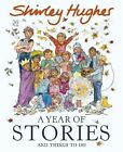 A Year of Stories: and Things to Do by Shirley Hughes (Hardback, 2014)