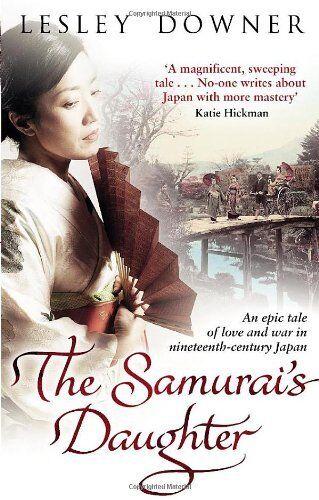 1 of 1 - The Samurai's Daughter: The Shogun Quartet, Book 4,Lesley Downer