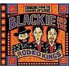Blackie & the Rodeo Kings - Swinging from the Chains of Love (2009)