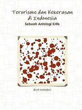 Terorisme Dan Kekerasan Di Indonesia Sebuah Antologi Kritis by Hesti...