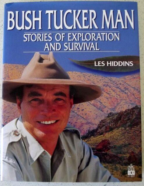 The Bush Tucker Man: Stories of Exploration and Survival Les Hiddins Hardback