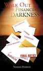 Walk Out of Financial Darkness by Vanessa Derrico (Hardback, 2010)