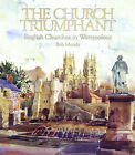 The Church Triumphant: English Churches in Watercolour by Icon Graphics (Hardback, 2003)