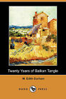 Twenty Years of Balkan Tangle (Dodo Press) by M Edith Durham (Paperback / softback, 2009)