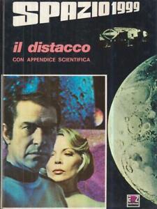 IL DISTACCO. SPAZIO 1999 CON APPENDICE SCIENTIFICA  \ AMZ EDITRICE 1977