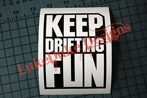 Vinyl Decal drift Keep Drifting Fun Sticker