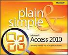 Microsoft Access 2010 Plain and Simple by Curtis D. Frye (Paperback, 2010)