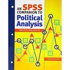 The Essentials of Political Analysis, 4th Edition + An SPSS Companion to Political Analysis, 4th Edition by Philip H. Pollock (Book, 2011)