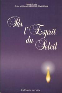 Livre-par-l-039-esprit-du-soleil-Anne-et-Daniel-Meurois-Givaudan-book