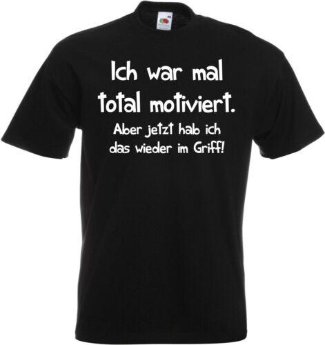 116-152 S-5XL NEU #139 Fun T-Shirt »Ich war mal total motiviert...« Gr