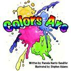 Colors Are 9781420880397 by Pamela Harris-sandifer Paperback