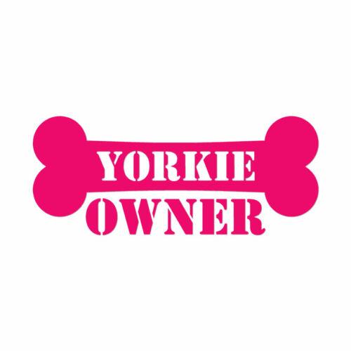 ebn1641 Multiple Color /& Sizes Vinyl Decal Yorkie Owner Bone Yorkshire