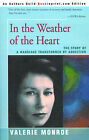 In the Weather of the Heart: The Story of a Marriage Transformed by Addiction by Valerie Monroe (Paperback / softback, 2000)