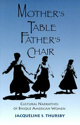 Mother s Table Father s Chair  Cultural Narratives of Basque American