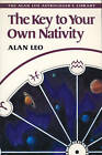 The Key to Your Own Nativity by Alan Leo (Paperback, 1992)