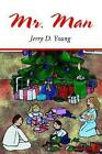 Mr. Man 9780595290932 by Jerry D Young Paperback