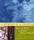 A String and a Prayer: How to Make and Use Prayer Beads by Eleanor Wiley, Maggie Oman Shannon (Paperback, 2002)