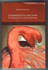 Maria Arrillaga Flamingos En San Juan Flamingos In Manhattan Poesias Puerto Rico