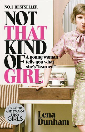 """1 of 1 - Not That Kind of Girl: A Young Woman Tells You What She's """"Lea ,.9780007515547"""