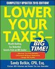 Lower Your Taxes - Big Time! Wealth Building, Tax Reduction Secrets from an IRS Insider: 2015 by Sandy Botkin (Paperback, 2014)