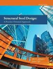 Structural Steel Design: A Practice-Oriented Approach by Jason Vigil, Abi O. Aghayere (Hardback, 2014)