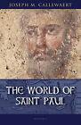 The World of Saint Paul by Joseph M. Callewaert (Paperback, 2011)
