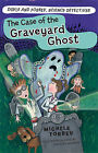 The Case of the Graveyard Ghost by Michele Torrey (Paperback, 2010)