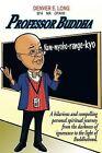Professor Buddha by Denver E Long (Paperback / softback, 2014)
