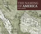 The Naming of America: Martin Waldseemy Llerys 1507 World Map and the Cosmographiae Introductio by D Giles Ltd (Hardback, 2008)