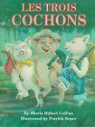 Les Trois Cochons by Hebert Sheila Collins 9781565543256 (hardback 1999)