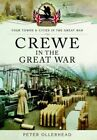 Crewe in the Great War by Peter Ollerhead (Paperback, 2014)