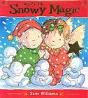 Snowy Magic by Sam Williams (Paperback, 2002)