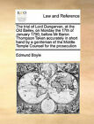 The Trial of Lord Dungarvan, at the Old Bailey, on Monday the 17th of January 1790, Before MR Baron Thompson Taken Accurately in Short Hand by a Gentleman of the Middle Temple Counsel for the Prosecution by Edmund Boyle (Paperback / softback, 2010)