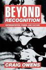Beyond Recognition: Representation, Power and Culture by Craig Owens (Paperback, 1994)